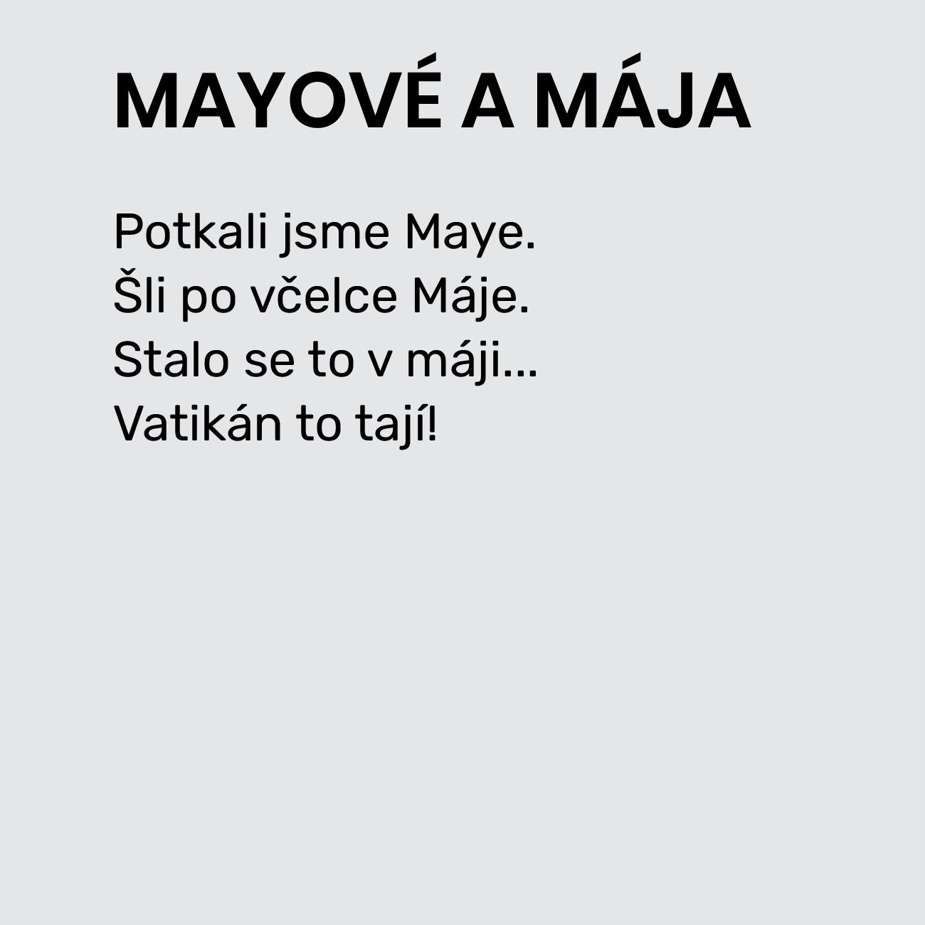 MAYOVÉ A MÁJA